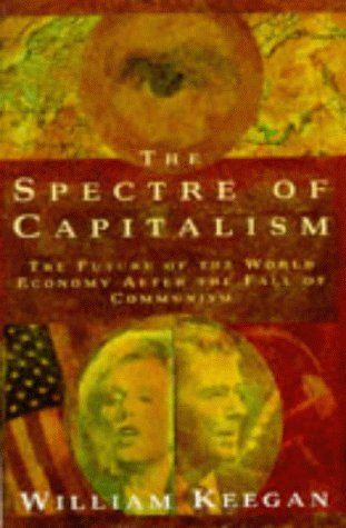9780099870609: The Spectre of Capitalism