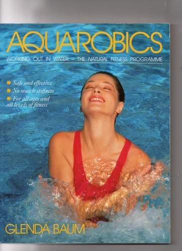 9780099875109: Aquarobics: Getting Fit and Keeping Fit in the Swimming Pool