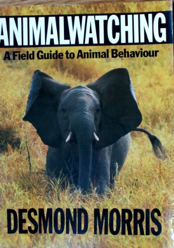 9780099877202: Animal Watching: A Field Guide to Animal Behaviour