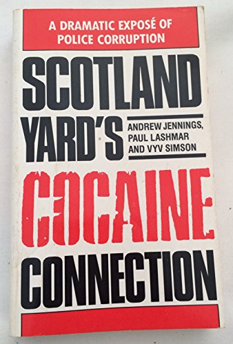 Scotland Yard's Cocaine Connection (9780099879909) by Jennings, Andrew; Lashmar, Paul; Simson, Vyv