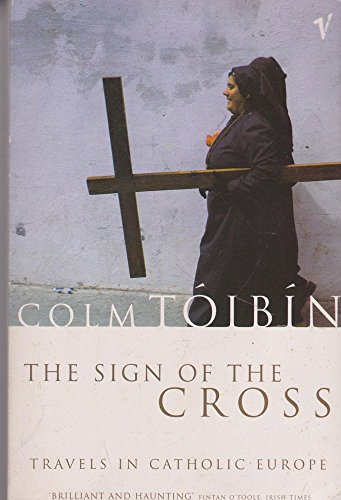 9780099883005: The Sign of the Cross: Travels in Catholic Europe