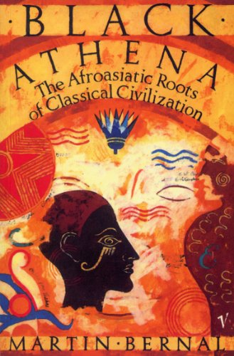 9780099887805: Black Athena: The Afroasiatic Roots of Classical Civilization Volume One:The Fabrication of Ancient Greece 1785-1985: The Fabrication of Ancient Greece, 1785-1985 Vol 1