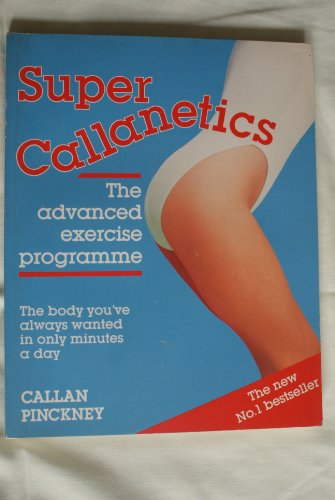 9780099890003: Super Callanetics: The Advanced Exercise Programme