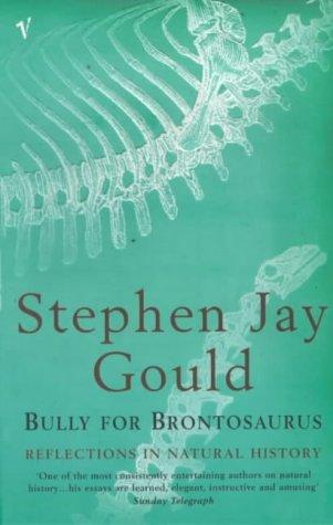 9780099893509: Bully for Brontosaurus