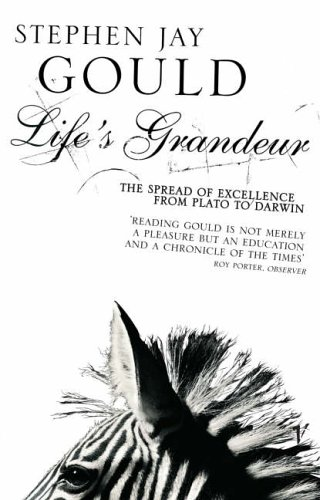 9780099893608: Life's Grandeur: The Spread of Excellence from Plato to Darwin