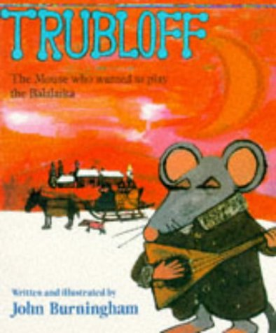 Trubloff (Red Fox Picture Books) (0099899507) by Burningham, John