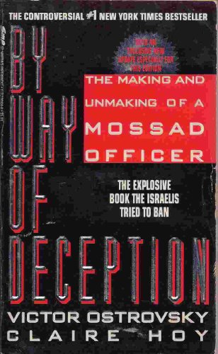 9780099905202: By Way of Deception: Making and Unmaking of a Mossad Officer