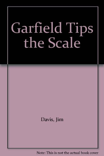 9780099906308: Garfield Tips the Scale