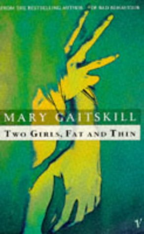 'TWO GIRLS, FAT AND THIN' (0099908301) by MARY GAITSKILL