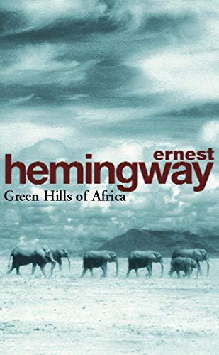9780099909200: Green Hills of Africa (Arrow Classic)