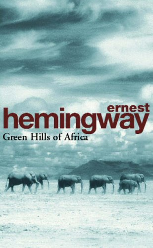 Green Hills of Africa (Arrow Classic) (0099909200) by Ernest Hemingway