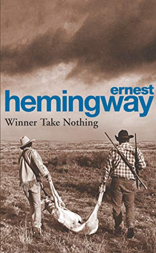 Winner Take Nothing: Hemingway, Ernest