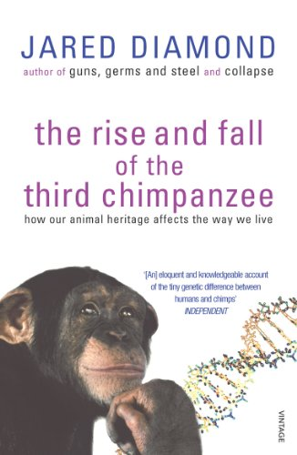 9780099913801: The Rise and Fall of the Third Chimpanzee: How Our Animal Heritage Affects the Way We Live