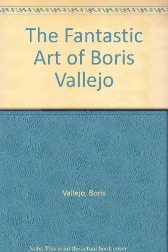 9780099916000: The Fantastic Art of Boris Vallejo