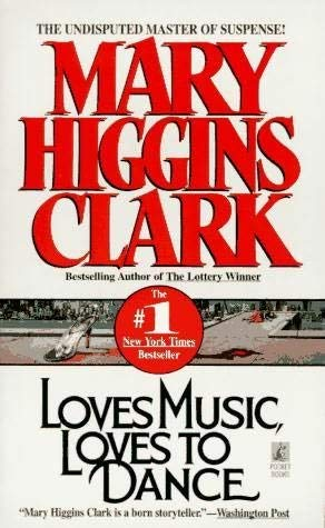 Loves Music, Loves to Dance (9780099928201) by Mary Higgins Clark