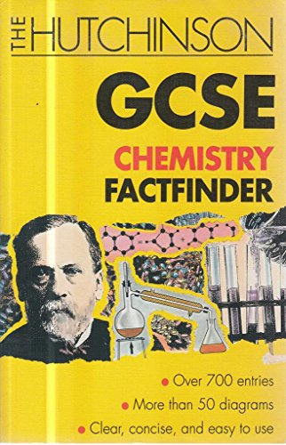 9780099935506: The Hutchinson GCSE Chemistry Factfinder