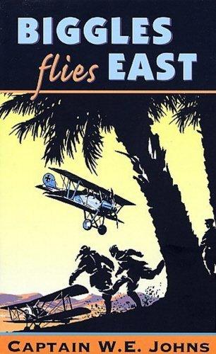 9780099937807: Biggles Flies East (Red Fox Older Fiction)
