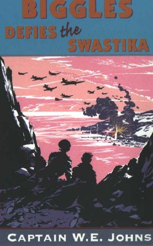 9780099937906: Biggles Defies the Swastika