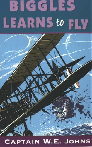 9780099938200: Biggles Learns to Fly