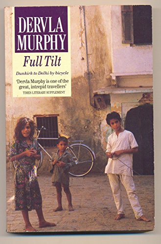 9780099955306: Full Tilt: Ireland to India with a Bicycle