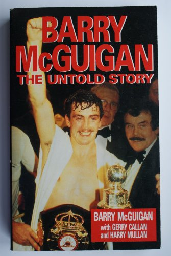 9780099961000: Barry McGuigan: The Untold Story