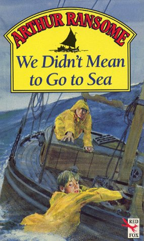 9780099963509: We Didn't Mean To Go To Sea (Red Fox Older Fiction)