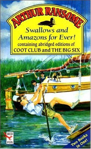 9780099964209: Swallows and Amazons for Ever! containing abridged editions of Coot Club and The Big Six (Red Fox Older Fiction)