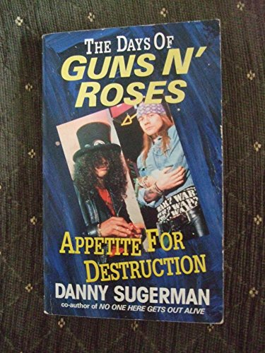 9780099970507: Appetite for Destruction: Days of