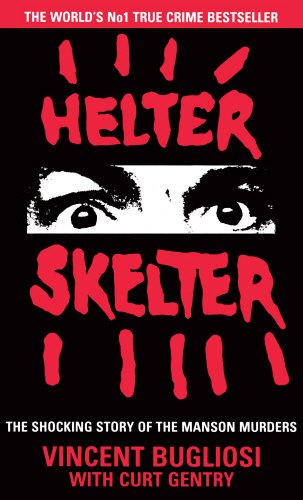 9780099975007: Helter Skelter: The True Story of the Manson Murders. Vincent Bugliosi with Curt Gentry