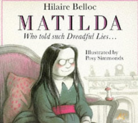 9780099983606: Matilda, Who Told Such Dreadful Lies and Was Burned to Death (Red Fox Picture Books)