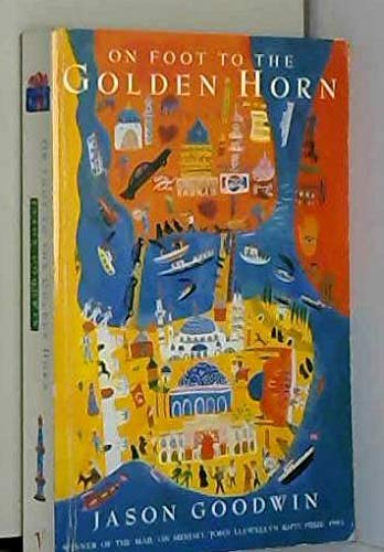 9780099993902: On Foot to the Golden Horn: A Walk to Istanbul