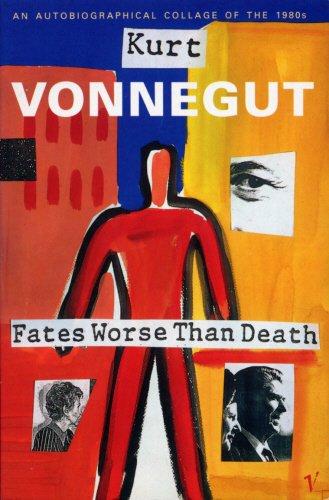 Fates Worse Than Death : An Autobiographical: Vonnegut, Kurt Jr.