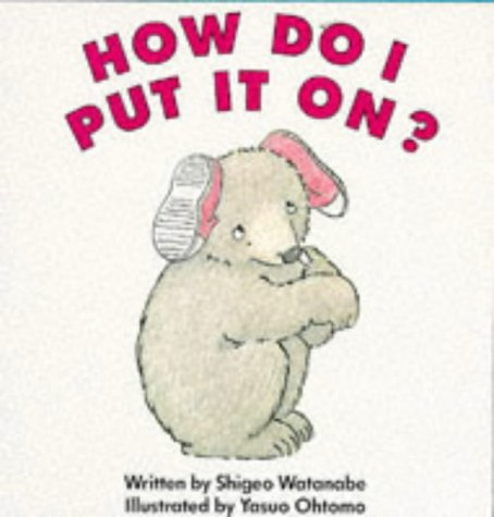 9780099999409: How Do I Put It On? (Red Fox Picture Books)