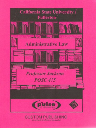 9780100038844: California State University/Fullerton Administrative Law Reader (POSC 475)