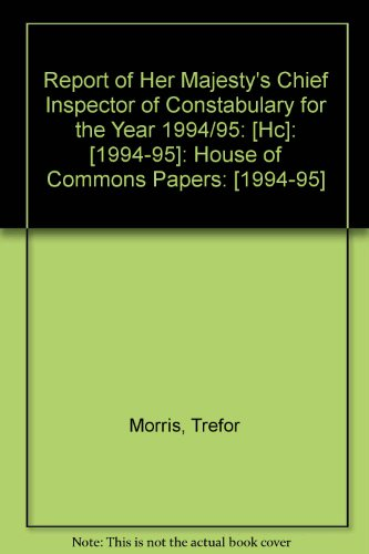 9780100212657: Report of Her Majesty's Chief Inspector of Constabulary for the Year 1994/95: [Hc]: [1994-95]: House of Commons Papers: [1994-95]