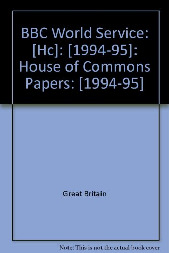 9780100218857: BBC World Service: [Hc]: [1994-95]: House of Commons Papers: [1994-95]