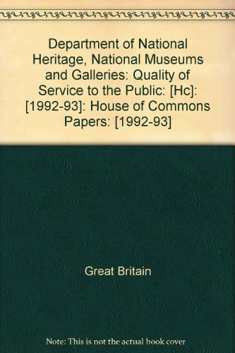 9780100222434: Department of National Heritage, National Museums and Galleries: Quality of Service to the Public: [Hc]: [1992-93]: House of Commons Papers: [1992-93]