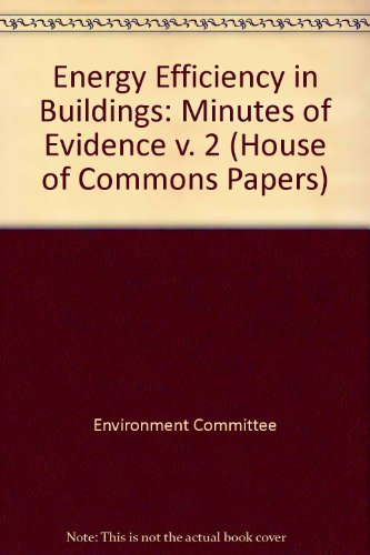 9780100241633: Energy Efficiency in Buildings: Minutes of Evidence v. 2 (House of Commons Papers)