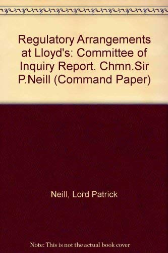 9780101005920: Regulatory Arrangements at Lloyd's: Committee of Inquiry Report. Chmn.Sir P.Neill (Command Paper)