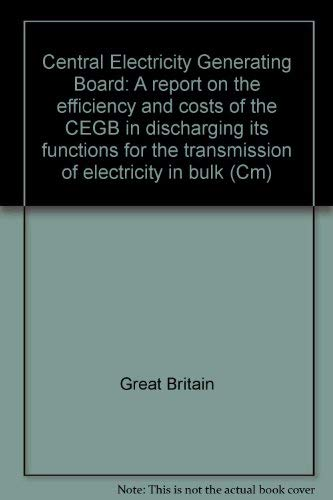 9780101015721: Central Electricity Generating Board: A report on the efficiency and costs of the CEGB in discharging its functions for the transmission of electricity in bulk (Cm)
