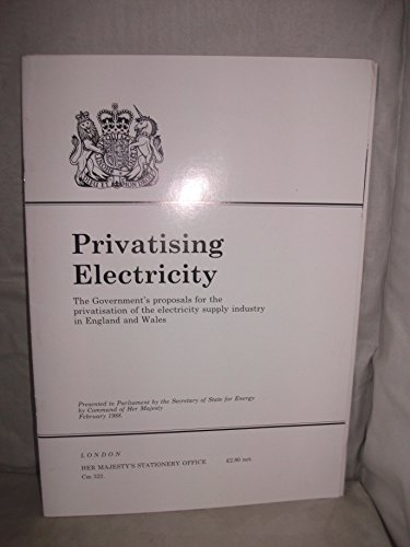 9780101032223: Privatising Electricity: The Government's Proposals for the Privatisation of the Electricity Supply Industry in England and Wales