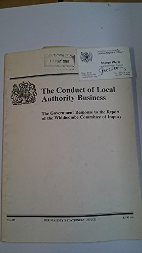 9780101043328: The conduct of local authority business: The government response to the report of the Widdicombe Committee of Inquiry : presented to Parliament by the ... by command of Her Majesty, July 1988 (Cm)