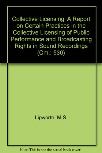 9780101053020: Collective Licensing: A Report on Certain Practices in the Collective Licensing of Public Performance and Broadcasting Rights in Sound Recordings .. (Cm.)
