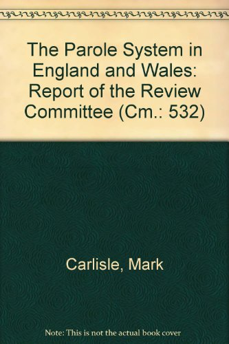 9780101053228: The Parole System in England and Wales: Report of the Review Committee (Cm.: 532)
