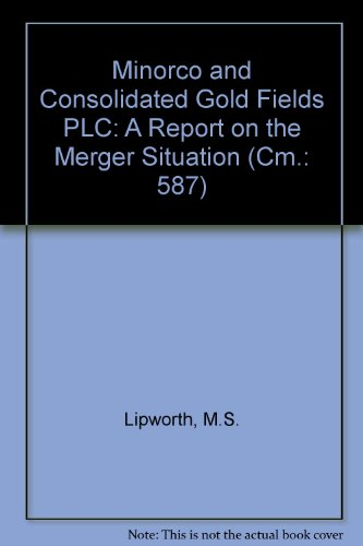 9780101058728: Minorco and Consolidated Gold Fields PLC: A Report on the Merger Situation (Cm.: 587)