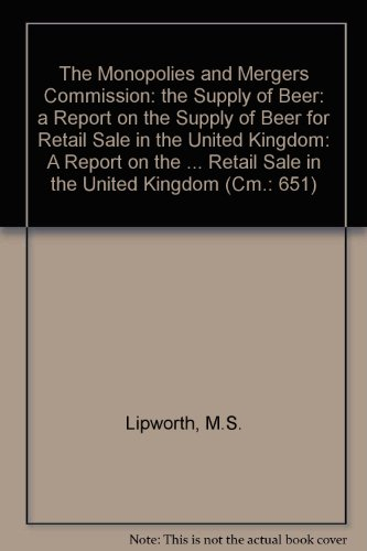 9780101065122: The Monopolies and Mergers Commission: the Supply of Beer: a Report on the Supply of Beer for Retail Sale in the United Kingdom: A Report on the ... Retail Sale in the United Kingdom (Cm.: 651)