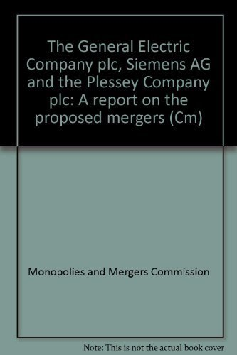 9780101067621: The General Electric Company plc, Siemens AG and the Plessey Company plc: A report on the proposed Mergers