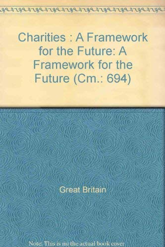 9780101069427: Charities : A Framework for the Future: A Framework for the Future (Cm.: 694)