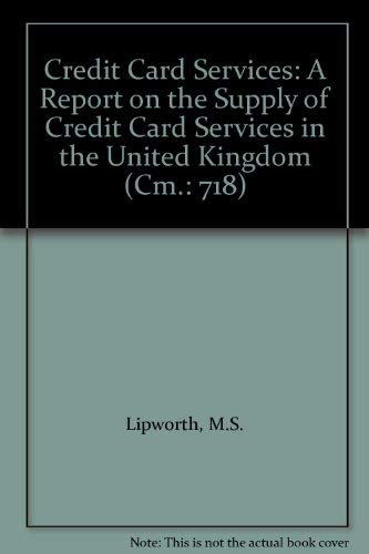 9780101071826: Credit Card Services: A Report on the Supply of Credit Card Services in the United Kingdom (Cm.: 718)