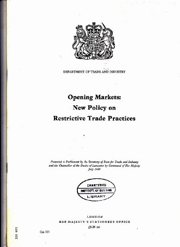 9780101072724: Opening Markets: New Policy on Restrictive Trade Practices Presented to Parliament by the Secretary of State for Trade and Industry and the Chancellor ... on Restricitve Trade Practices (Cm.: 727)